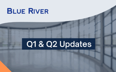 Blue River Quarterly Update: A Message From Our Team